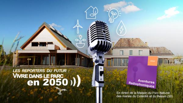 """Les """"Reporters du Futur"""" : Vivre dans le Parc en 2050"""