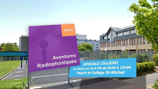 Aventures radiophoniques en direct ce mardi 29 mai du Collège St Michel